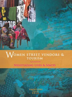 Women Street Vendors & Tourism: Negotiating Lives and Spaces